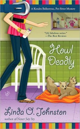 Howl Deadly (Kendra Ballantine, Pet-Sitter Series #8)