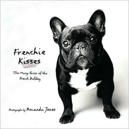 Frenchie Kisses: The Many Faces of the French Bulldog