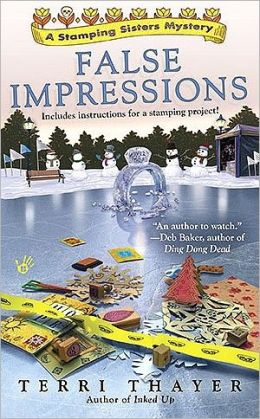 False Impressions (Stamping Sisters Series #3)