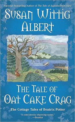 The Tale of Oat Cake Crag (Cottage Tales of Beatrix Potter Series #7)
