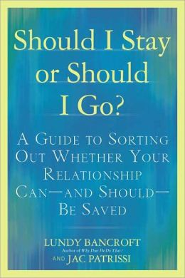 Should I Stay or Should I Go?: A Guide to Knowing if Your Relationship Can--and Should--be Saved