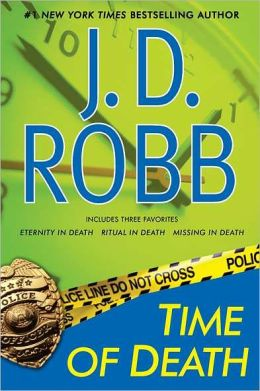 Time of Death: Eternity in Death; Ritual in Death; Missing in Death