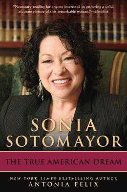 Sonia Sotomayor: The True American Dream