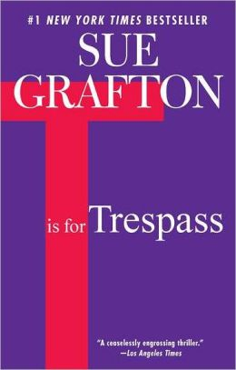 T Is for Trespass (Kinsey Millhone Series #20)
