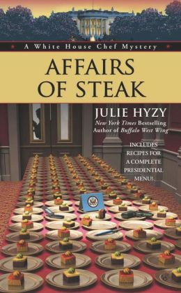 Affairs of Steak (White House Chef Mystery Series #5)