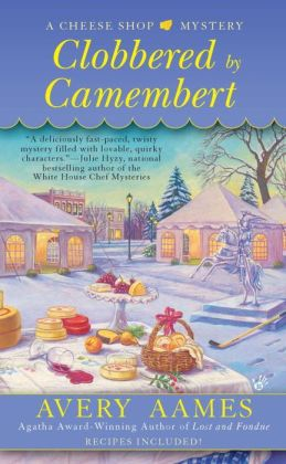 Clobbered by Camembert (Cheese Shop Mystery Series #3)