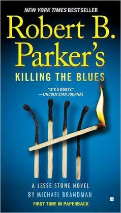Robert B. Parker's Killing the Blues (Jesse Stone Series #10)
