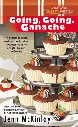 Going, Going, Ganache (Cupcake Bakery Mystery Series #5)