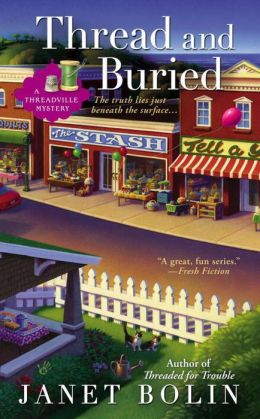Thread and Buried (Threadville Mystery Series #3)