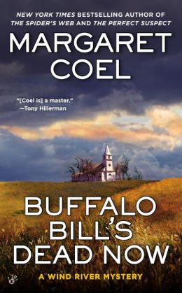 Buffalo Bill's Dead Now (Wind River Reservation Series #16)
