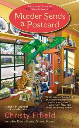 Murder Sends a Postcard (Haunted Souvenir Shop Series #3)