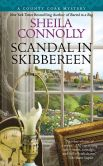 Book Cover Image. Title: Scandal in Skibbereen, Author: Sheila Connolly