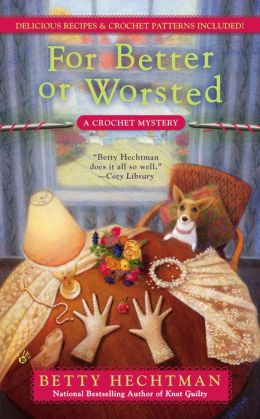 For Better or Worsted: A Crochet Mystery