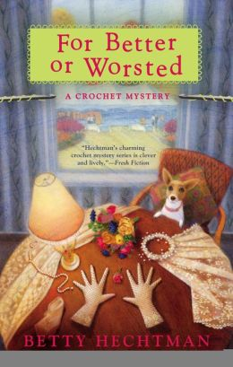 For Better or Worsted (Crochet Mystery Series #8)