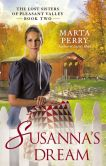 Book Cover Image. Title: Susanna's Dream (The Lost Sisters of Pleasant Valley Series #2), Author: Marta Perry