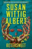 Book Cover Image. Title: Bittersweet (China Bayles Series #23), Author: Susan Wittig Albert