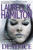 Book Cover Image. Title: Dead Ice (Anita Blake Vampire Hunter Series #24), Author: Laurell K. Hamilton