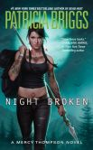Book Cover Image. Title: Night Broken (Mercy Thompson Series #8), Author: Patricia Briggs