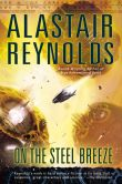 Book Cover Image. Title: On the Steel Breeze (Poseidon's Children Series #2), Author: Alastair Reynolds