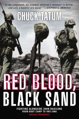 Red Blood, Black Sand: Fighting Alongside John Basilone from Boot Camp to Iwo Jima