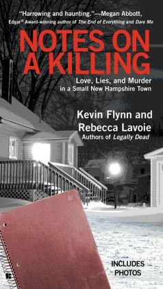Notes on a Killing: Love, Lies, and Murder in a Small New Hampshire Town