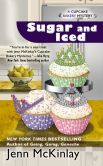 Book Cover Image. Title: Sugar and Iced (Cupcake Bakery Mystery Series #6), Author: Jenn McKinlay