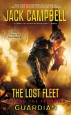 Book Cover Image. Title: The Lost Fleet:  Beyond the Frontier: Guardian, Author: Jack Campbell