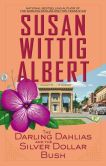 Darling Dahlias and the Silver Dollar Bush by Susan Wittig Albert
