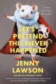 Book Cover Image. Title: Let's Pretend This Never Happened (A Mostly True Memoir), Author: Jenny Lawson