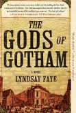 Book Cover Image. Title: The Gods of Gotham, Author: Lyndsay Faye