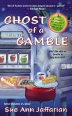Book Cover Image. Title: Ghost of a Gamble, Author: Sue Ann Jaffarian