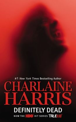 Definitely Dead (Sookie Stackhouse / Southern Vampire Series #6) (TV Tie-in)