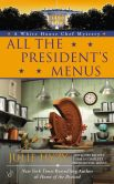 All the President's Menus (White House Chef Mystery Series #8)