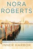 Book Cover Image. Title: Inner Harbor (Quinn Brothers Series #3), Author: Nora Roberts