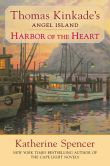Thomas Kinkade's Angel Island; Harbor of the Heart by Katherine Spencer