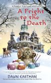 Book Cover Image. Title: A Fright to the Death, Author: Dawn Eastman
