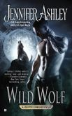 Book Cover Image. Title: Wild Wolf (Shifters Unbound Series #6), Author: Jennifer Ashley