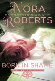 Book Cover Image. Title: Born in Shame (Born In Trilogy Series #3), Author: Nora Roberts