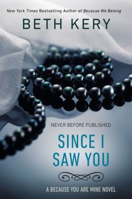 Since I Saw You (Because You Are Mine Series #4)