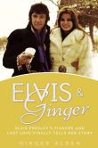 Book Cover Image. Title: Elvis and Ginger:  Elvis Presley's Fiancee and Last Love Finally Tells Her Story, Author: Ginger Alden