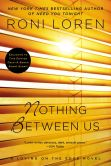 Book Cover Image. Title: Nothing Between Us, Author: Roni Loren