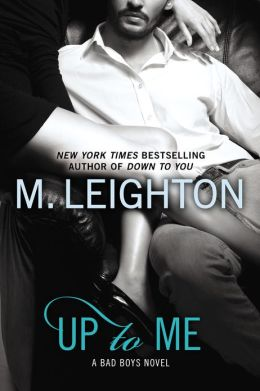 Up to Me (Bad Boys Series #2)