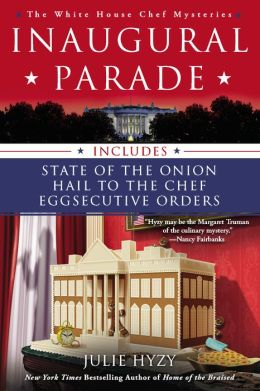 Inaugural Parade: The First Three White House Chef Mysteries