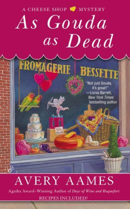 As Gouda as Dead (Cheese Shop Mystery Series #6)
