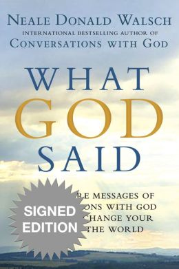 What God Said: The 25 Core Messages of Conversations with God That Will Change Your Life and the World (Signed Book)