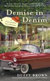 Book Cover Image. Title: Demise in Denim (Consignment Shop Mystery Series #4), Author: Duffy Brown