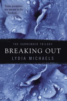 Breaking Out (Lydia Michaels' Surrender Series #2)
