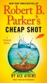 Book Cover Image. Title: Robert B. Parker's Cheap Shot, Author: Ace Atkins