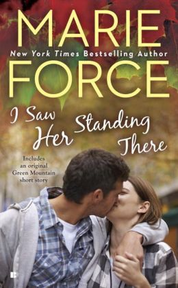 I Saw Her Standing There (Green Mountain Series #3)