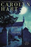 Book Cover Image. Title: Don't Go Home, Author: Carolyn G. Hart
